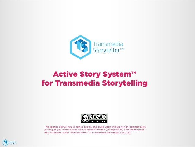 Active Story System™for Transmedia StorytellingThis licence allows you to remix, tweak, and build upon this work non-comme...