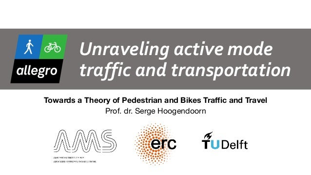 Unraveling	active	mode	 traffic	and	transportation Towards a Theory of Pedestrian and Bikes Traffic and Travel