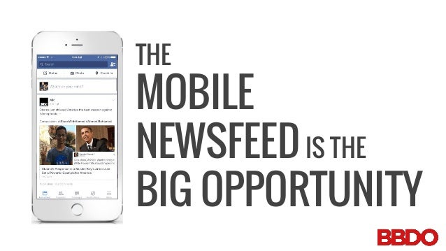 THE MOBILE NEWSFEEDIS THE BIG OPPORTUNITY