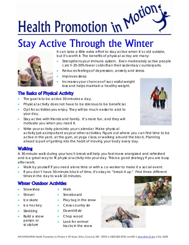 Stay Active Through the Winter It can take a little extra effort to stay active when it's cold outside, but it's worth it....