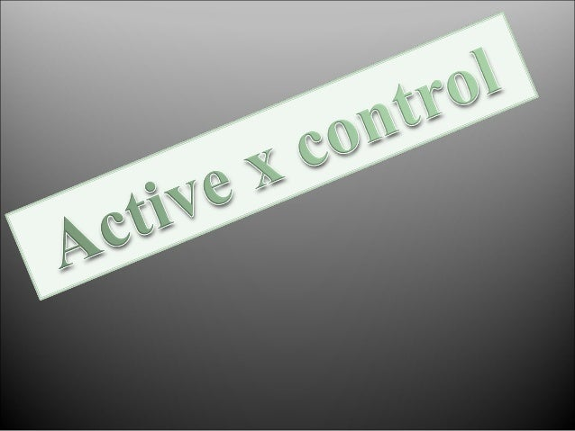  What is Active x control Application  - Clock  - Calculator How we create Active x control How we can run Active x co...