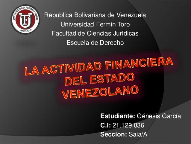 Republica Bolivariana de Venezuela Universidad Fermin Toro Facultad de Ciencias Jurídicas Escuela de Derecho Estudiante: G...