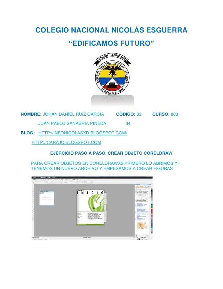 """COLEGIO NACIONAL NICOLÁS ESGUERRA                  """"EDIFICAMOS FUTURO""""NOMBRE: JOHAN DANIEL RUIZ GARCÍA   CÓDIGO: 33   CURS..."""