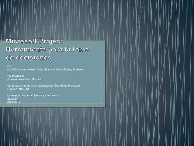 Por:Iris Pilar Osma, Heiman Adrián Bravo, Mónica Marleny BurbanoPresentado alProfesor Julio Cesar SánchezCurso Sistemas de...