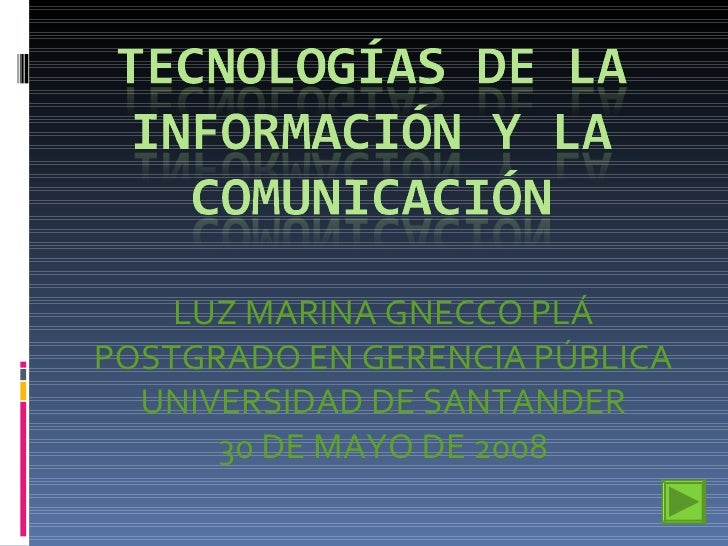 LUZ MARINA GNECCO PLÁ POSTGRADO EN GERENCIA PÚBLICA UNIVERSIDAD DE SANTANDER 30 DE MAYO DE 2008