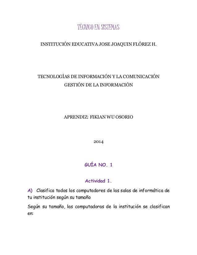 TÉCNICO EN SISTEMAS INSTITUCIÓN EDUCATIVA JOSE JOAQUIN FLÓREZ H. TECNOLOGÍAS DE INFORMACIÓN Y LA COMUNICACIÓN GESTIÓN DE L...
