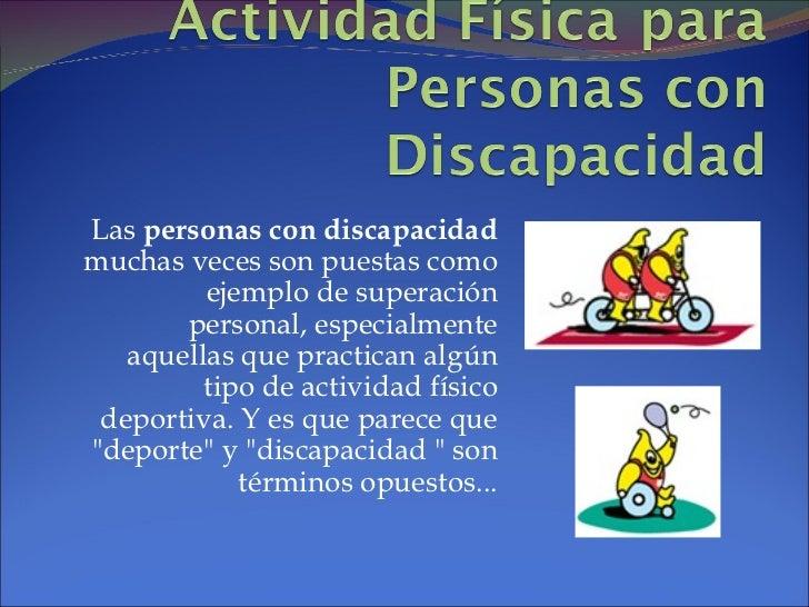 Las  personas con discapacidad  muchas veces son puestas como ejemplo de superación personal, especialmente aquellas que p...