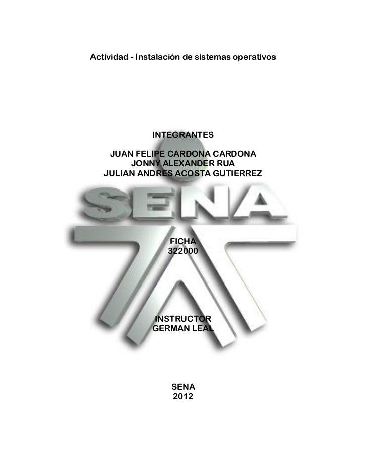 Actividad - Instalación de sistemas operativos               INTEGRANTES    JUAN FELIPE CARDONA CARDONA        JONNY ALEXA...