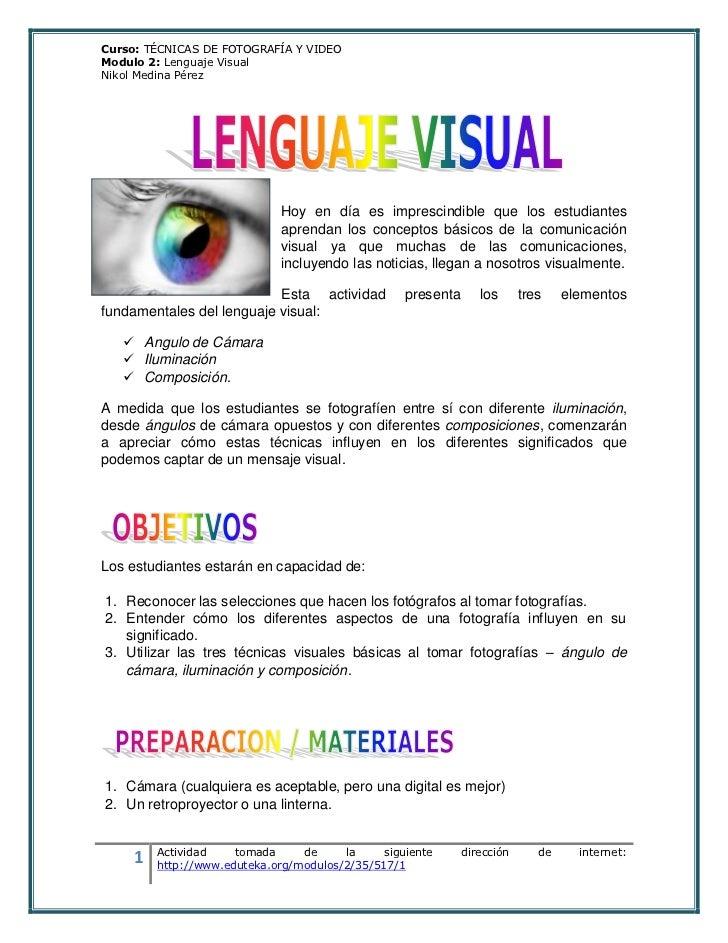 Curso: TÉCNICAS DE FOTOGRAFÍA Y VIDEOModulo 2: Lenguaje VisualNikol Medina Pérez                              Hoy en día e...