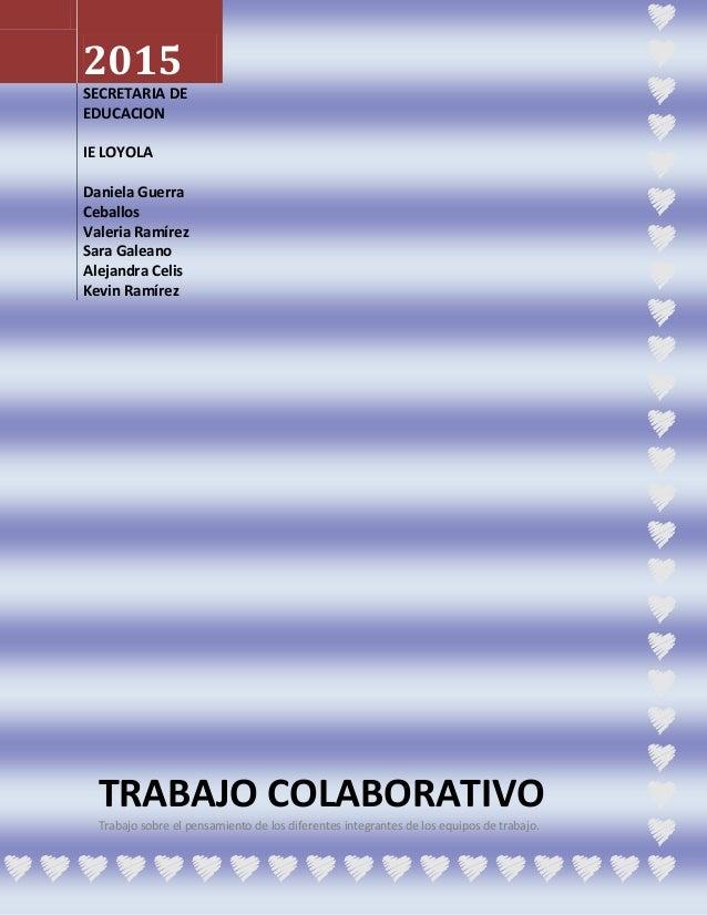 2015 SECRETARIA DE EDUCACION IE LOYOLA Daniela Guerra Ceballos Valeria Ramírez Sara Galeano Alejandra Celis Kevin Ramírez ...