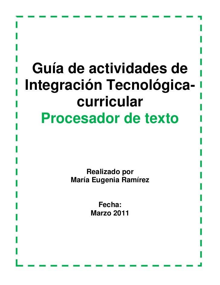 Guía de actividades de Integración Tecnológica-curricular<br />Procesador de texto<br />Realizado por<br />María Eugenia R...