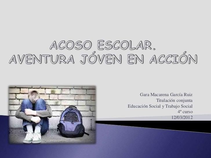 Gara Macarena García Ruiz             Titulación conjuntaEducación Social y Trabajo Social                         4º curs...