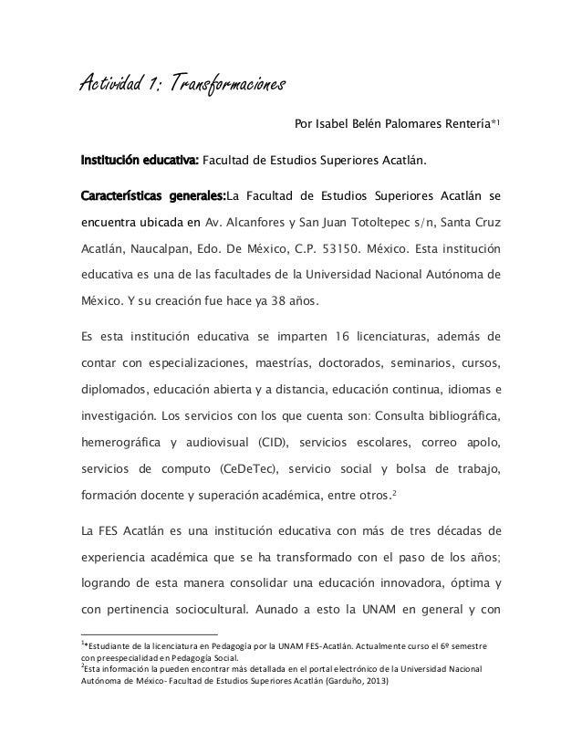 Actividad 1: TransformacionesPor Isabel Belén Palomares Rentería*1Institución educativa: Facultad de Estudios Superiores A...
