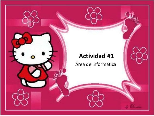 Actividad #1Área de informática
