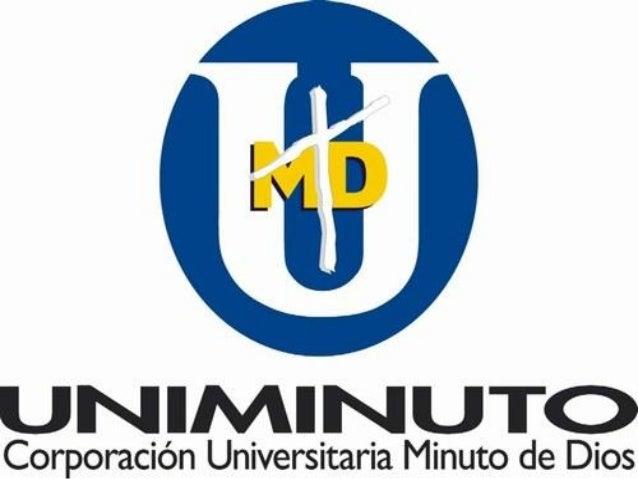 Nuestra Misión El Sistema Universitario UNIMINUTO inspirado en el Evangelio, la espiritualidad Eudista y la Obra Minuto de...
