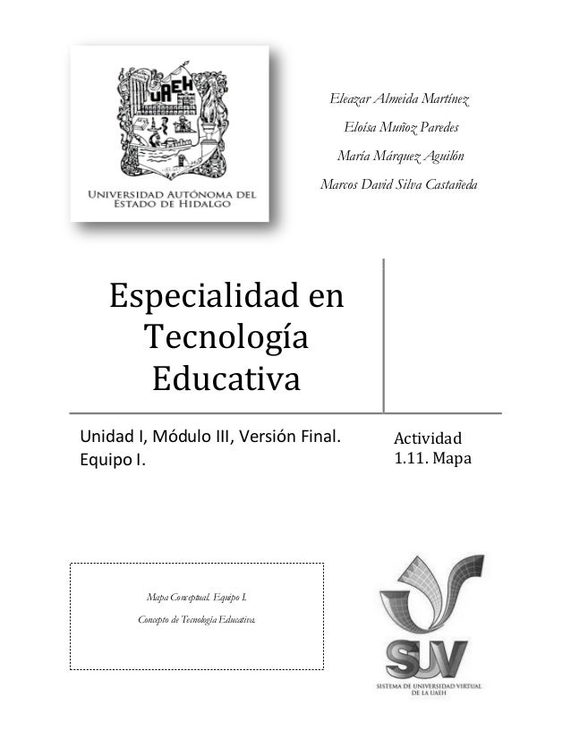 Eleazar Almeida Martínez Eloísa Muñoz Paredes María Márquez Aguilón Marcos David Silva Castañeda  Especialidad en Tecnolog...