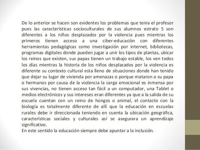De lo anterior se hacen son evidentes los problemas que tenia el profesor  pues las características socioculturales de sus...