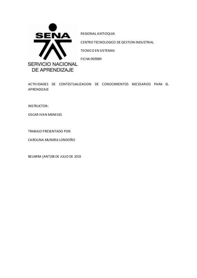 REGIONAL ANTIOQUIA CENTRO TECNOLOGICO DE GESTION INDUSTRIAL TECNICO EN SISTEMAS FICHA:905989 ACTIVIDADES DE CONTESTUALIZAC...