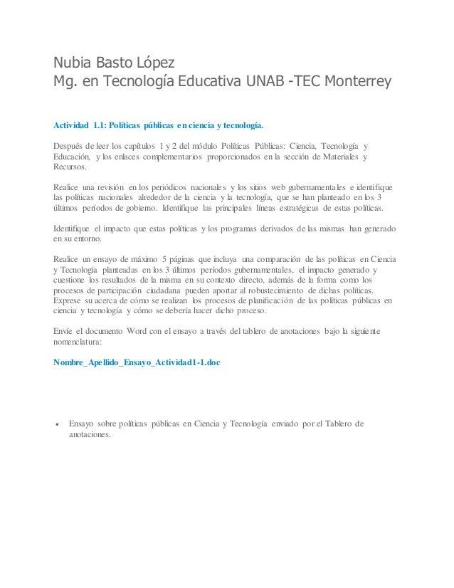 Nubia Basto López Mg. en Tecnología Educativa UNAB -TEC Monterrey Actividad 1.1: Políticas públicas en ciencia y tecnologí...