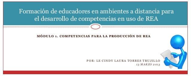 Formación de educadores en ambientes a distancia para    el desarrollo de competencias en uso de REA      MÓDULO 1. COMPET...