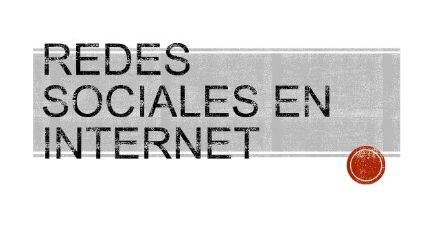  Las redes sociales en Internet han ganado su lugar de una manera vertiginosa  convirtiéndose en promisorios negocios pa...
