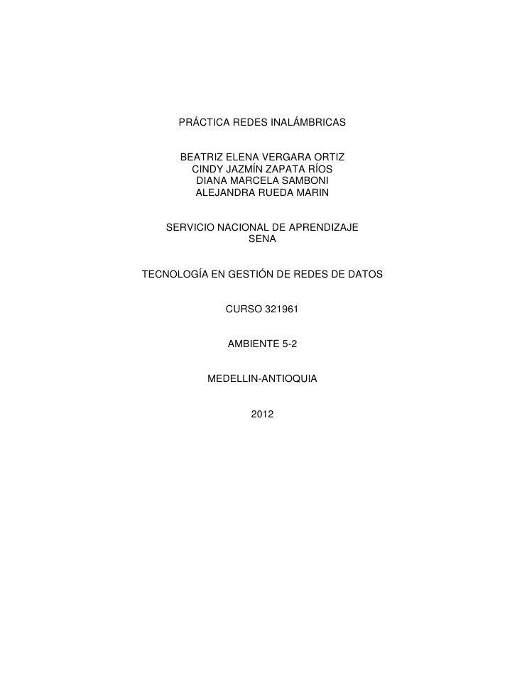 PRÁCTICA REDES INALÁMBRICAS      BEATRIZ ELENA VERGARA ORTIZ        CINDY JAZMÍN ZAPATA RÍOS         DIANA MARCELA SAMBONI...