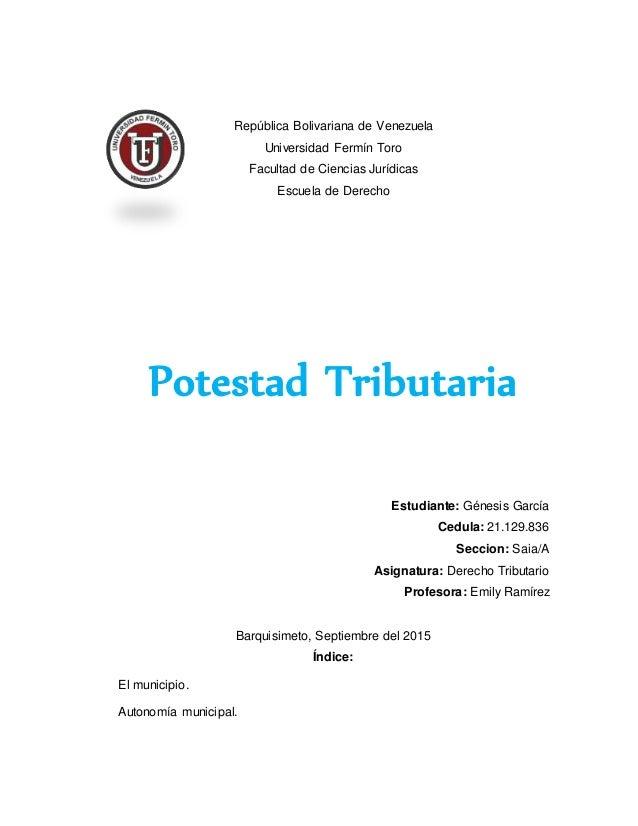 República Bolivariana de Venezuela Universidad Fermín Toro Facultad de Ciencias Jurídicas Escuela de Derecho Potestad Trib...