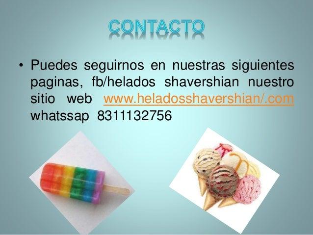 • objetivo de helados shavershian es llegar a ser la principal referencia a nivel nacional en helados para los niños y per...