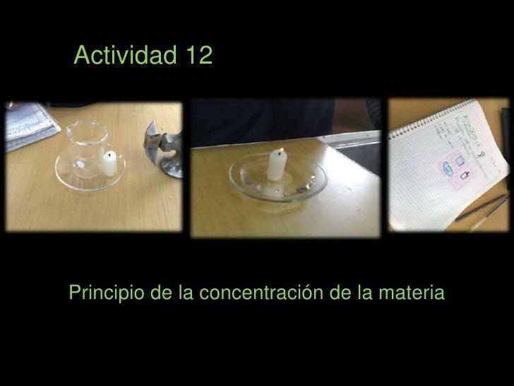 Actividad 12<br />Principio de la concentración de la materia<br />