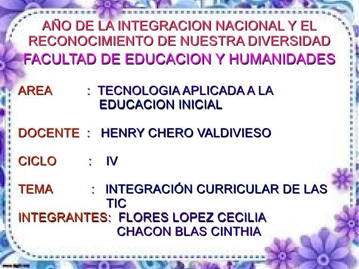 AÑO DE LA INTEGRACION NACIONAL Y EL RECONOCIMIENTO DE NUESTRA DIVERSIDADFACULTAD DE EDUCACION Y HUMANIDADESAREA    : TECNO...