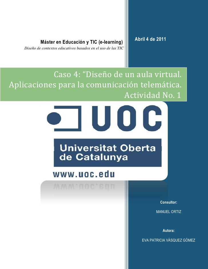Abril 4 de 2011                Máster en Educación y TIC (e-learning)       Diseño de contextos educativos basados en el u...