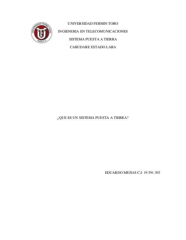 UNIVERSIDAD FERMIN TORO INGIENERIA EN TELECOMUNICACIONES SISTEMA PUESTA A TIERRA CABUDARE ESTADO LARA  ¿QUE ES UN SISTEMA ...