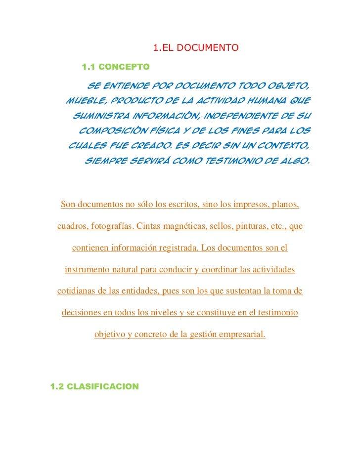 1.EL DOCUMENTO       1.1 CONCEPTO         Se entiende por documento todo objeto,   mueble, producto de la actividad humana...