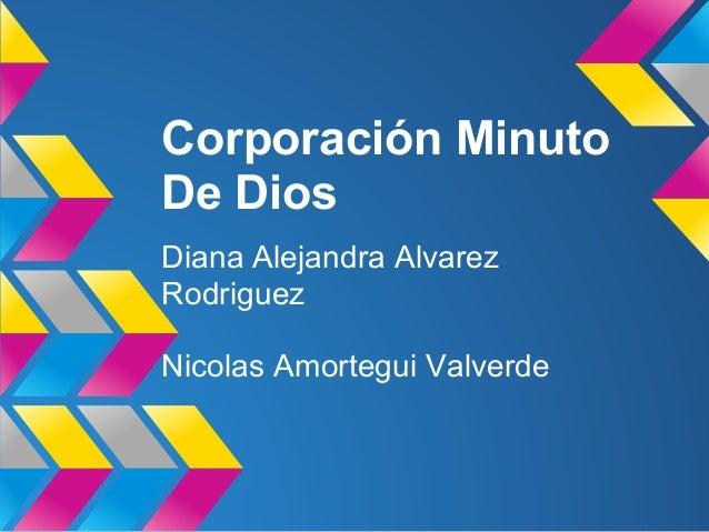 Corporación Minuto De Dios Diana Alejandra Alvarez Rodriguez Nicolas Amortegui Valverde