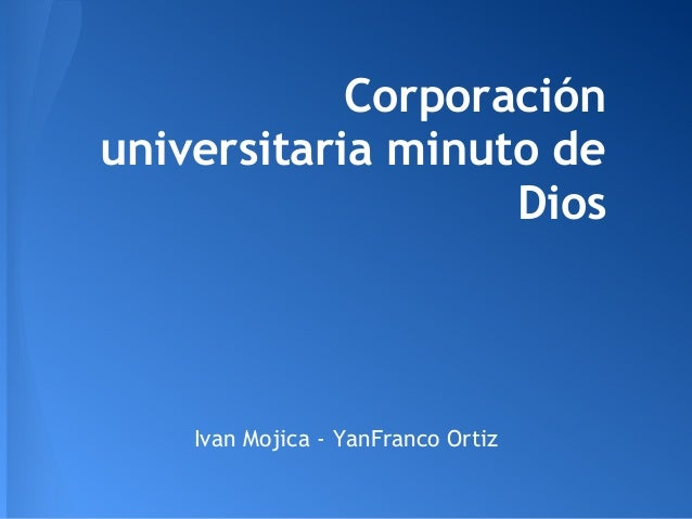 Corporación universitaria minuto de Dios Ivan Mojica - YanFranco Ortiz