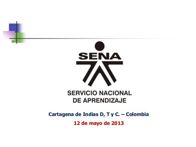 Cartagena de Indias D, T y C. – Colombia  12 de mayo de 2013
