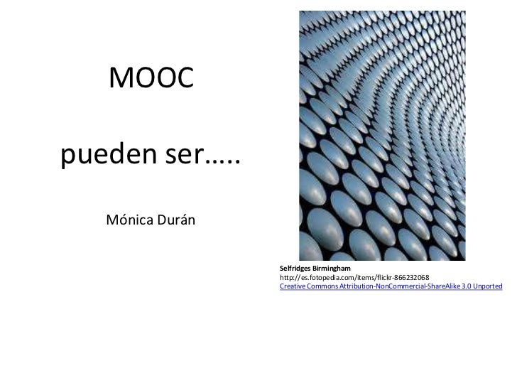 MOOCpueden ser…..   Mónica Durán                  Selfridges Birmingham                  http://es.fotopedia.com/items/fli...