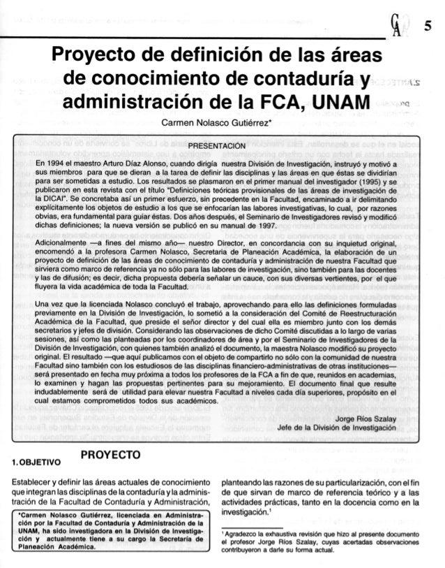 Proyecto de definición de las áreas  de conocimiento de contaduria y  administración de la FCA,  UNAM   Carmen Nolasco Gut...
