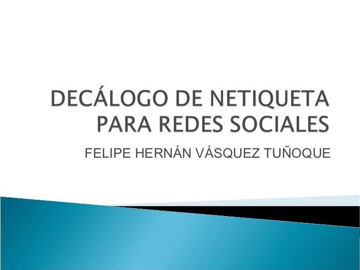 FELIPE HERNÁN VÁSQUEZ TUÑOQUE