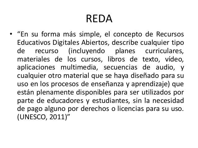 """REDA • """"En su forma más simple, el concepto de Recursos Educativos Digitales Abiertos, describe cualquier tipo de recurso ..."""