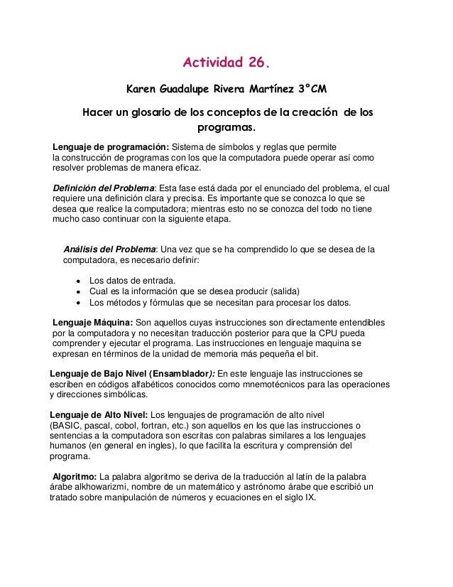 Actividad 26. Karen Guadalupe Rivera Martínez 3°CM Hacer un glosario de los conceptos de la creación de los programas. Len...