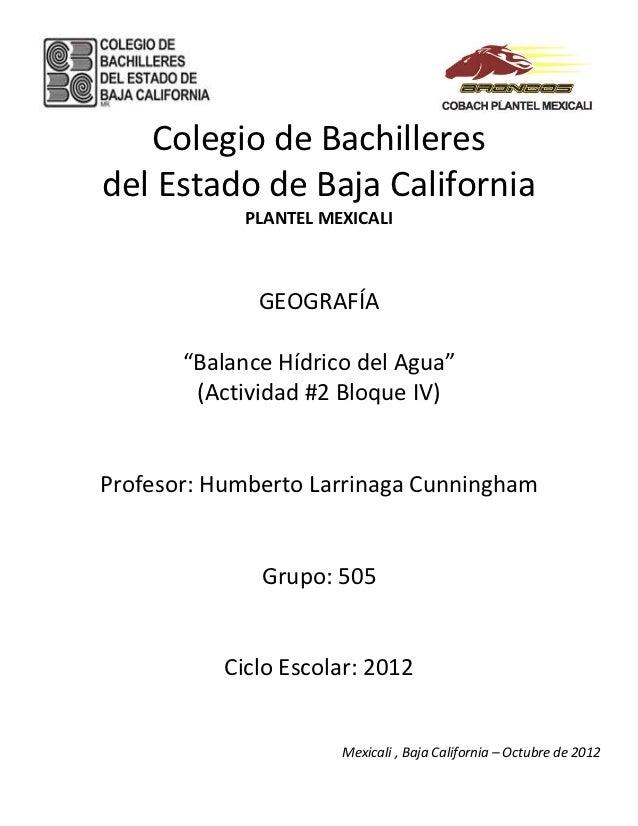 """Colegio de Bachilleresdel Estado de Baja California             PLANTEL MEXICALI              GEOGRAFÍA       """"Balance Híd..."""