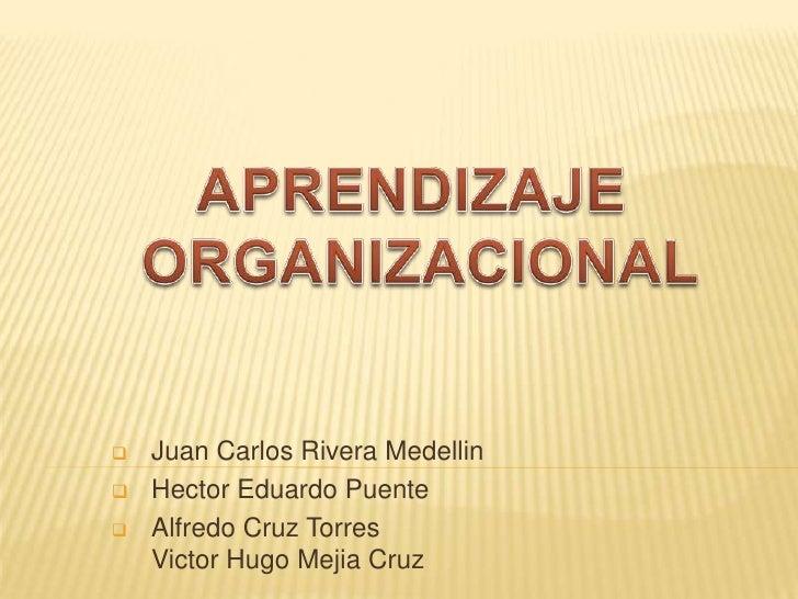    Juan Carlos Rivera Medellin   Hector Eduardo Puente   Alfredo Cruz Torres    Victor Hugo Mejia Cruz