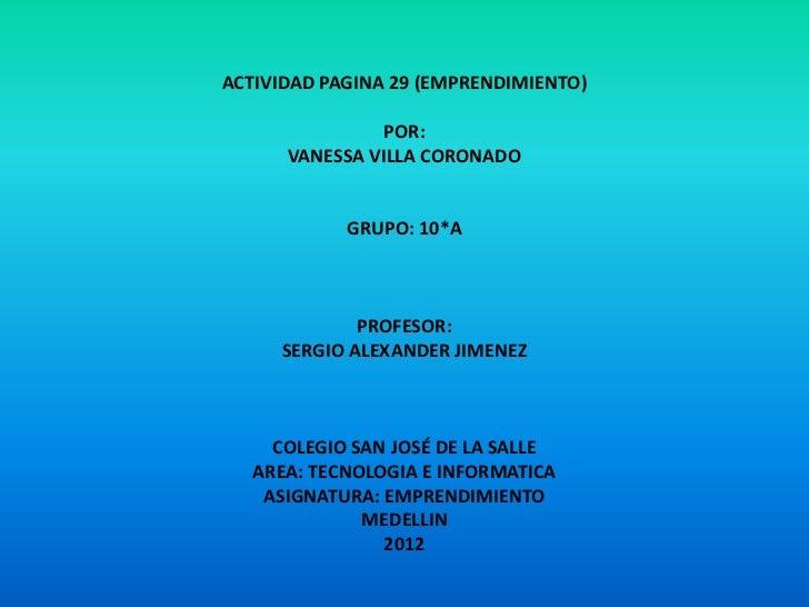 ACTIVIDAD PAGINA 29 (EMPRENDIMIENTO)                POR:      VANESSA VILLA CORONADO            GRUPO: 10*A             PR...