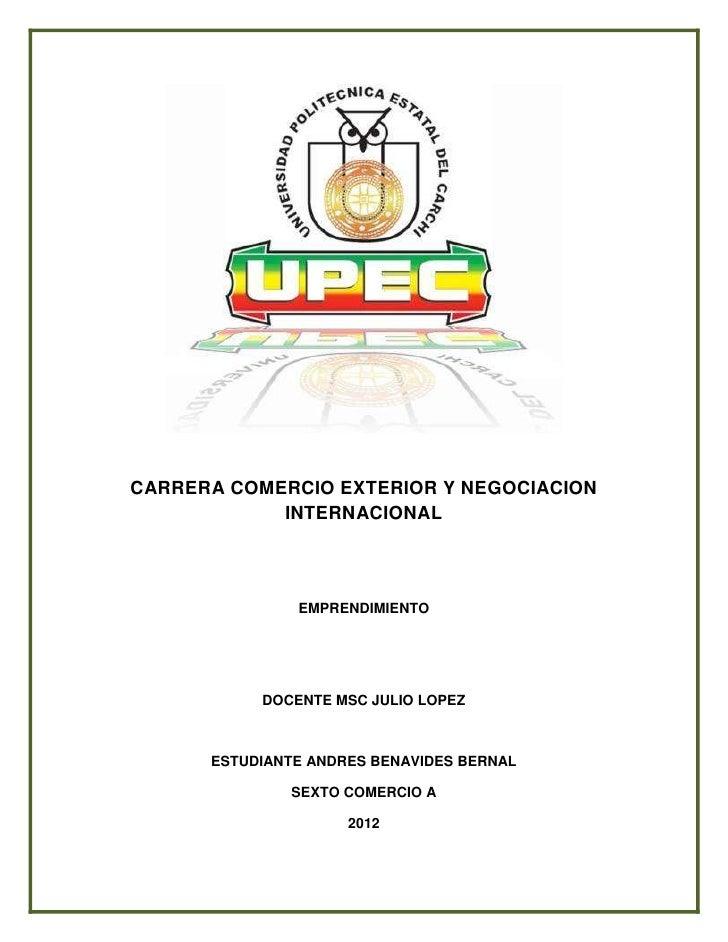 CARRERA COMERCIO EXTERIOR Y NEGOCIACION            INTERNACIONAL               EMPRENDIMIENTO           DOCENTE MSC JULIO ...