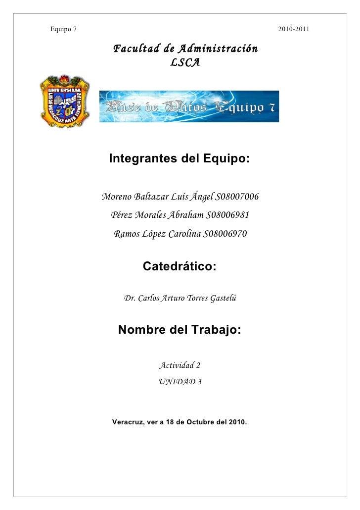 Equipo 7                                               2010-2011               Facultad de Administración                 ...