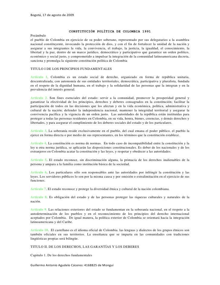 CONSTITUCIÓN POLÍTICA DE COLOMBIA 1991<br />Preámbulo<br />el pueblo de Colombia en ejercicio de su poder soberano, repres...
