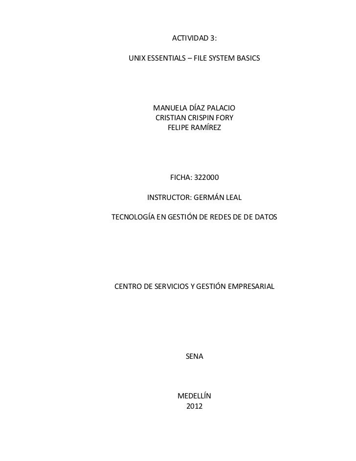 ACTIVIDAD 3:    UNIX ESSENTIALS – FILE SYSTEM BASICS          MANUELA DÍAZ PALACIO          CRISTIAN CRISPIN FORY         ...