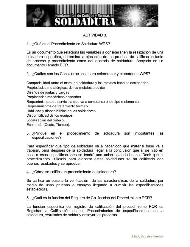 ACTIVIDAD 3.1. ¿Qué es el Procedimiento de Soldadura WPS?Es un documento que relaciona las variables a considerar en la re...