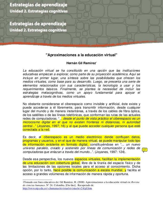 """""""Aproximaciones a la educación virtual""""  Hernán Gil Ramírez1  La educación virtual se ha constituido en una opción que las..."""